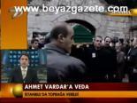 Ahmet Vardar'a Veda