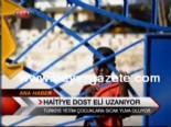 Haiti'ye Dost Eli Uzanıyor