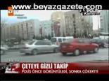 polis kamerasi - Çeteye Kameralı Takip