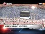 Kabe'de Arafat heyecanı online video izle