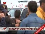 Samsun'da 'kazan' faciası: 5 ölü online video izle