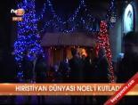 noel - Hristiyan dünyası Noel'i kutladıo