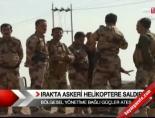 askeri helikopter - Irak'ta askeri helikoptere saldırı