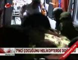 askeri helikopter - 7'nci çocuğunu helikopterde doğurdu