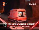 Polis-esnaf yumruk yumruğa online video izle