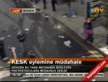 Ve Polis Eylemcilere Müdahale Etti