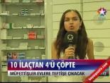 ilac uretimi - 10 İlaçtan 4'ü Çöpte