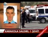 Karakola saldırı: 1 şehit online video izle