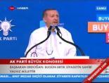 Başbakan Erdoğan'ın Konuşması -5 (AK Parti Kongresi)