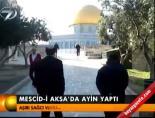 mescid i aksa - Mescid-i Aksa'da ayin yaptıHaberi