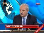 AK Parti Genel Başkan Yardımcısı Numan Kurtulmuş'tan Balyoz Açıklaması