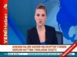 askeri helikopter - Ankara Gölbaşı'nda Askeri Helikopter Düştü
