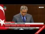 Başbakan Yardımcısı Bülent Arınç'tan Operasyonla İlgili Açıklama