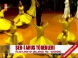 Mevlânâ Celaleddin-i Rumi'nin 740. Vuslat Yıldönümü Şebi Arus Törenleri