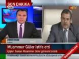 İçişleri Bakanı Muammer Güler Görevinden İstifa Etti