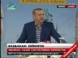 Başbakan Recep Tayyip Erdoğan Edirne'de önemli açıklamalarda bulundu