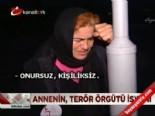 Annenin terör örgütü isyanı online video izle