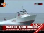 cankurtaran - 'Cankurtaran' robotlar