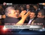 ahmedinejad - ''Kardeşlerimizi öldürdünüz''