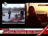 Karting pistinde feci ölüm!  online video izle