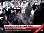 Go-kart pistinde feci ölüm  online video izle