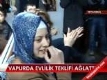 Vapurda evlilik teklifi ağlattı  online video izle