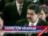 ahmedinejad - Chavez için ağladılar