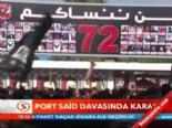 Port Said davasında karar  online video izle