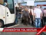 Çekmeköy'de yol kestiler  online video izle