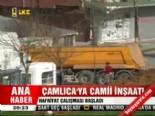 Çamlıca'ya camii inşaatı  online video izle