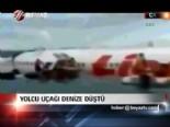 Yolcu uçağı denize düştü  online video izle