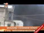 somali - Mogadişu cehenneme döndü