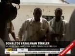 somali - Somali'de yaralanan Türkler