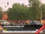 ahmedinejad - Ahmedinejad Afrika'da