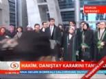 danistay - Hakim, Danıştay kararını tanımadı