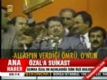 turgut ozal - Özal'a suikast