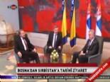 sirbistan - Bosna'dan Sırbıstain'a tarihi ziyaret