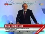 Başbakan Erdoğan'ın Borsa İstanbul'un açılış töreninde yaptığı konuşma