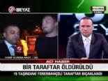 Bıçaklanan Fenerli'nin Arkadaşı İsyan Etti: Bu Kan Aziz Yıldırıma Sıçradı