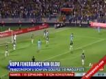 Fenerbahçe Trabzonspor: 1-0 Maçın Özeti