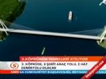İstanbul 3. Boğaz Köprünün Temeli Bugün Atılıyor