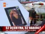 basin ozgurlugu - 62 uçurtma, 62 gazeteci