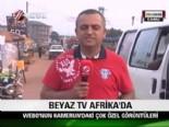 afrika - Webo evinin kapılarını Beyaz Tv'ye açtı