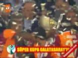 Süper Kupa Galatsaray'ın (Galatsaray 1 - 0 Fenerbahçe)