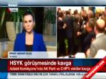 HSYK Görüşmelerinde Ak Parti Ve CHPli Vekiller Kavga Etti