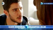 Ulan İstanbul  - Ulan İstanbul 23. Bölüm Fragmanı