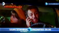 Ulan İstanbul  - Ulan İstanbul 23. Bölüm 3. Fragmanı