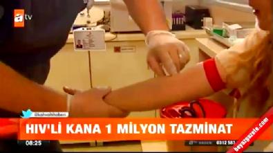 HIV'li kana 1 milyon tazminat!