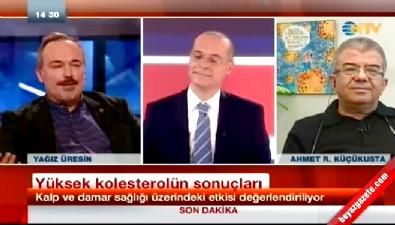 Ahmet Rasim Küçükusta ve Yağız Üresin'in kolesterol tartışması