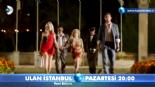Ulan İstanbul 10. Bölüm Fragmanı